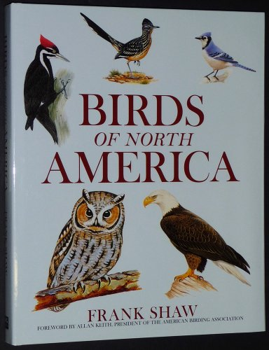 Birds of North America: Shaw, Frank