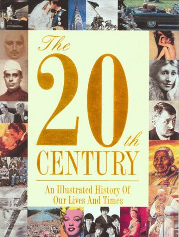 The 20th Century An Illustrated History of: Glennon, Lorraine; Garraty,