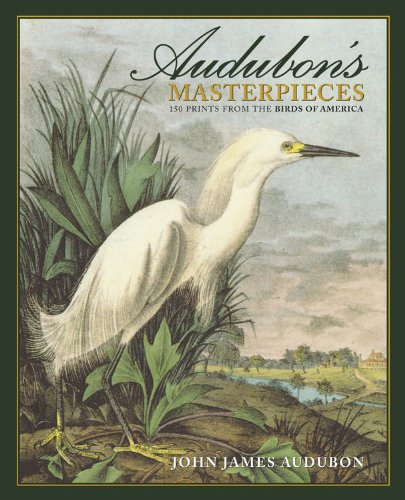 9781572153172: Audubon's Masterpieces: 150 Prints from the Birds of America