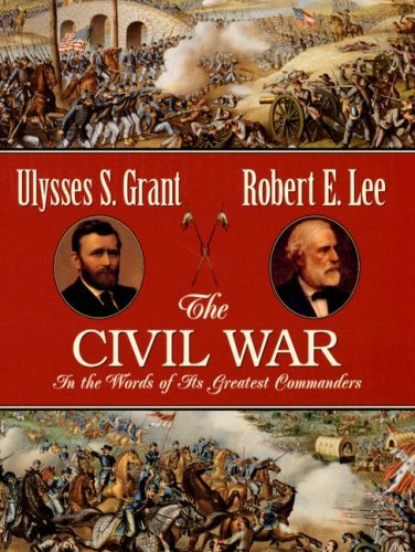 9781572153943: The Civil War: In the Words of Its Greatest Commanders