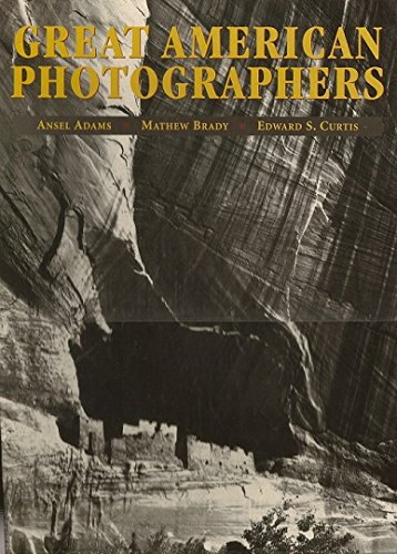 Great American Photograpers: Ansel Adams; Mathew Brady;: Adams, Ansel, and
