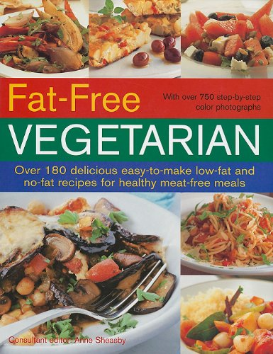 9781572155312: Fat-Free Vegetarian: Over 180 Delicious Easy-To-Make Low-Fat and No-Fat Recipes for Healthy Meat-Free Meals