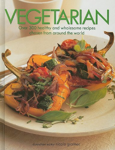 9781572155435: Vegetarian: Over 300 Healthy and Wholesome Recipes Chosen from Around the World