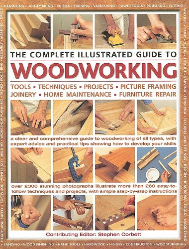 9781572155817: The Complete Illustrated Guide to Woodworking: Tools, Techniques, Projects, Picture Framing, Joinery, Home Maintenance, Furniture Repair