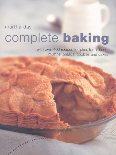 Complete Baking: With Over 400 Recipes for Pies, Tarts, Buns, Muffins, Breads, Cookies and Cakes (1572155841) by Martha Day