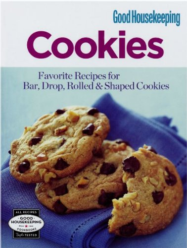 Cookies: Favorite Recipes for Bar, Drop, Rolled & Shaped Cookies (Good Housekeeping Cookbooks)
