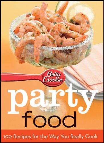 Betty Crocker Party Food: 100 Recipes for: Betty Crocker