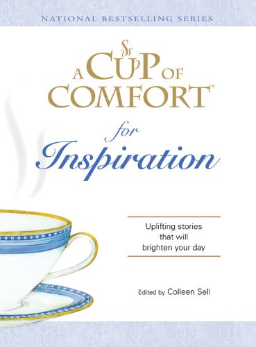 9781572157194: A Cup Of Comfort for Inspiration: Uplifting stories that will brighten your day (Cup of Comfort Books)