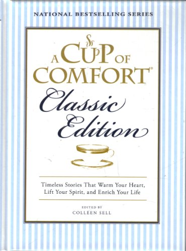 A Cup of Comfort: Timeless Stories That Warm Your Heart, Lift Your Spirit, and Enrich Your Life, Classic Edition