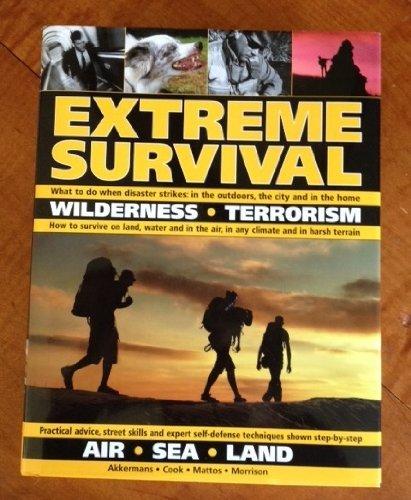 9781572157453: EXTREME SURVIVAL: Wilderness, Terrorism, Air, Sea,Land