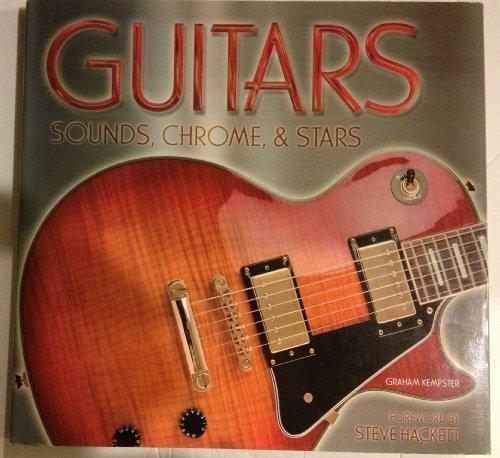 GUITARS: SOUNDS, CHROME & STARS: Kempster, Graham