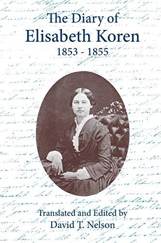 9781572160088: The Diary of Elisabeth Koren 1853-1855