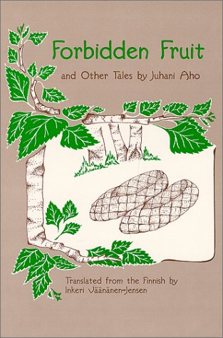 Forbidden Fruit and Other Tales: Juhani, Aho, Vaananen-Jensen,