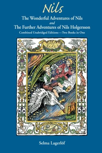 The Wonderful Adventures Of Nils And The Further Adventures Of Nils Holgersson: Selma Lagerlof