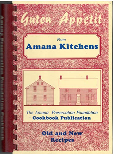 Guten Appetit from Amana Kitchens: Amana Heritage Society
