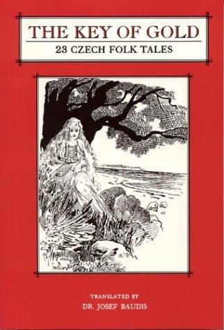 9781572160965: The Key of Gold: 23 Czech Folk Tales