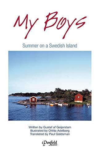 My Boys: Summer on a Swedish Island: Gustaf Af Geijerstam