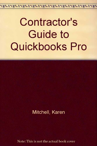 9781572180697: Contractor's Guide to Quickbooks Pro