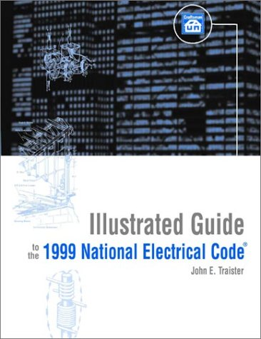 9781572180758: Illustrated Guide to the 1999 National Electrical Code