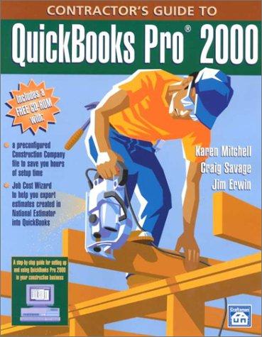 Contractor's Guide to QuickBooks Pro 2000: Craig Savage; Karen Mitchell; Jim Erwin