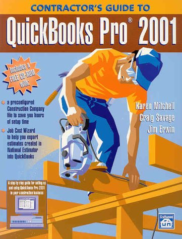 Contractor's Guide to Quickbooks Pro 2001: Craig Savage, Karen