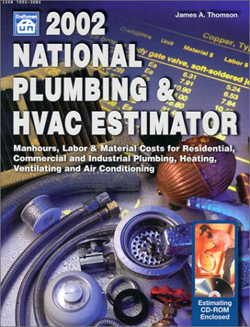 2002 National Plumbing & HVAC Estimator : Manhours, Labor & Material Costs for Residential,...
