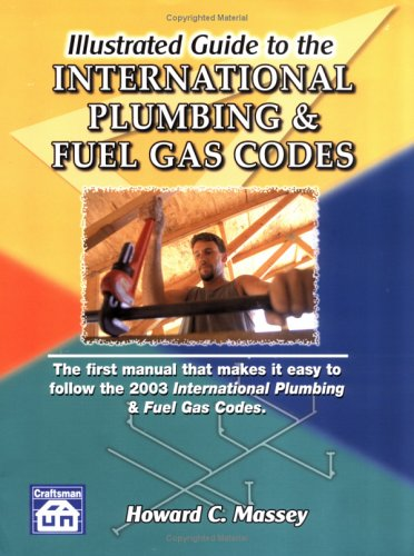 Illustrated Guide to the International Plumbing &: Massey, Howard C.