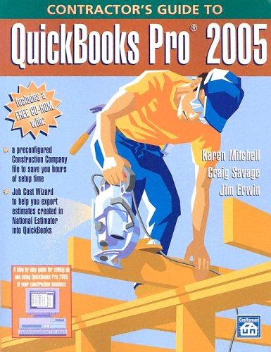 Contractor's Guide to QuickBooks Pro 2005: Mitchell, Karen; Savage,