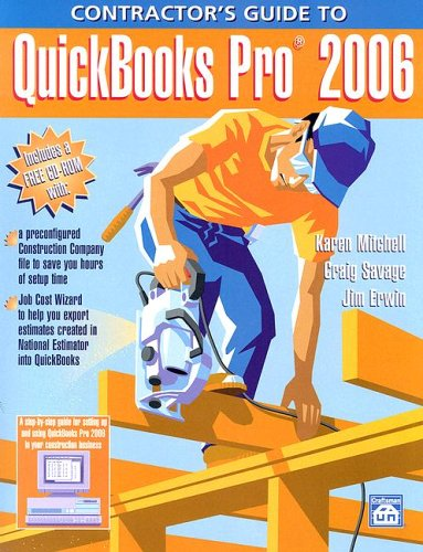 Contractor's Guide to Quickbooks Pro 2006: Mitchell, Karen, Savage,