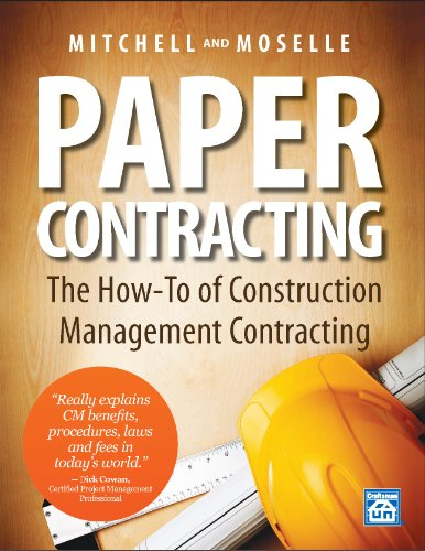 Paper Contracting: The How-To of Construction Management Contracting: Moselle, Gary; Mitchell, ...