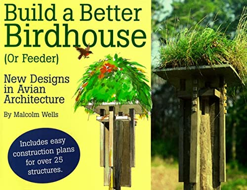 9781572230491: Build a Better Birdhouse (Or Feeder): New Designs in Avian Architecture