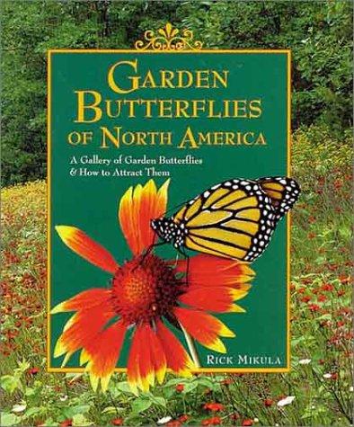 9781572230866: Garden Butterflies of North America: A Gallery of Garden Butterflies & How to Attract Them