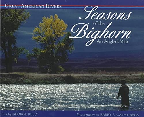 Seasons of the Bighorn (Great American Rivers): George Kelly; Photographer-Cathy