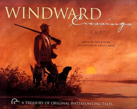 Windward Crossings: A Treasury of Original Waterfowling Tales