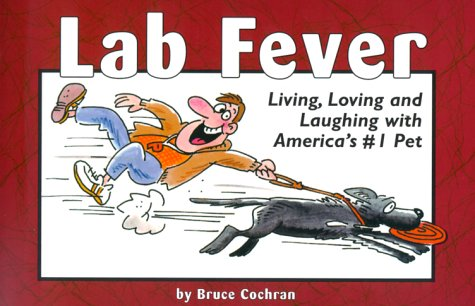 9781572232624: Lab Fever: Living, Loving and Laughing With America's #1 Pet