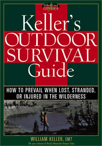9781572232662: Keller's Outdoor Survival Guide: How to Prevail When Lost, Stranded, or Injured in the Wilderness (Willow Creek Guides)