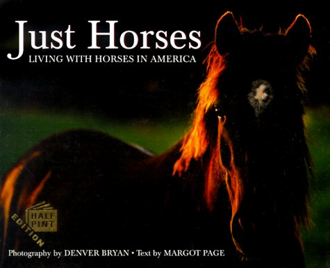 9781572232853: Just Horses: Living With Horses in America (Half Pint Series)