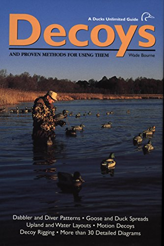Decoys: And Proven Methods for Using Them: Bourne, Wade