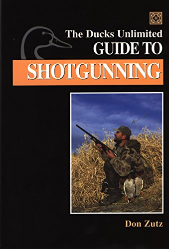 9781572233935: The Ducks Unlimited Guide to Shotgunning