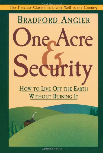 9781572233942: One Acre and Security: How to Live Off the Earth Without Ruining It