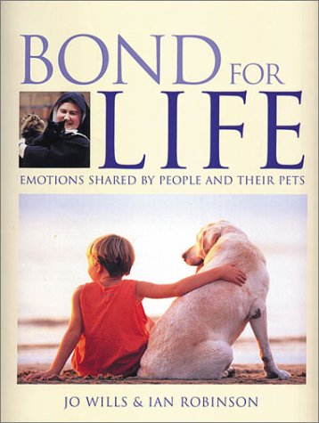 9781572233973: Bond for Life: Emotions Shared by People and Their Pets