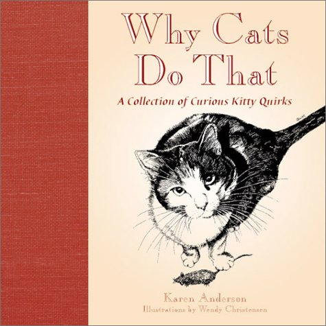 Why Do Cats Do That: A Collection of Curious Kitty Quirks