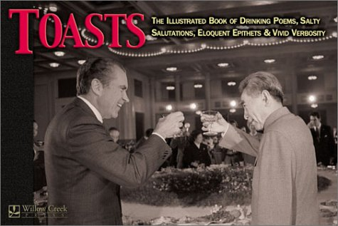 Toasts: The Illustrated Book of Drinking Poems,: Willow Creek Press