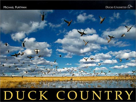9781572235021: Duck Country: A Celebration of America's Favorite Waterfowl