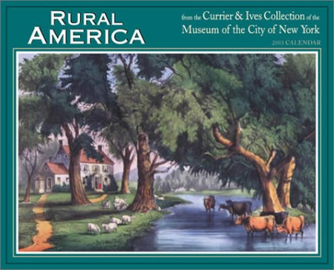 9781572235717: Rural America 2003 Calendar: From the Currier & Ives Collection of the Museum of the City of New York