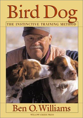 9781572235809: Bird Dog: The Instinctive Training Method