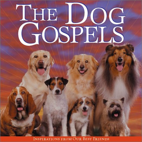 9781572235892: The Dog Gospels: Inspirations from Our Best Friends