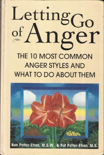 9781572240025: Letting Go of Anger: The Ten Most Common Anger Styles and What to Do About Them