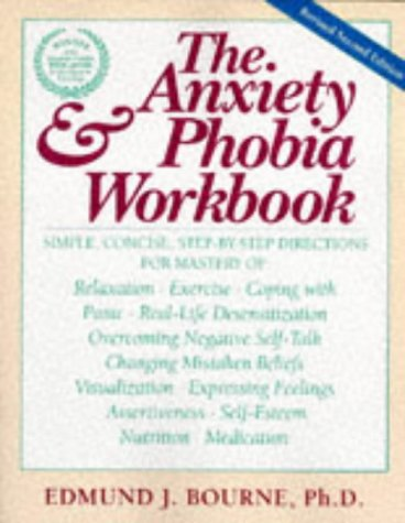 9781572240032: The Anxiety & Phobia Workbook (New Harbinger Workbooks)