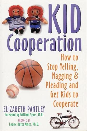 9781572240407: Kid Cooperation: How to Stop Yelling, Nagging and Pleading and Get Kids to Cooperate: How to Stop Yelling and Pleading and Get Your Kids to Cooperate